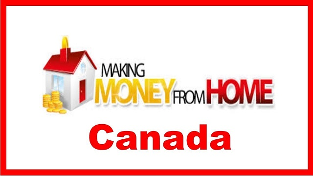 How To Make Money Online By Working From Home In Canada 2019